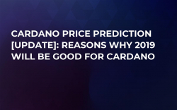 Cardano Price Prediction [UPDATE]: Reasons Why 2019 Will Be Good for Cardano