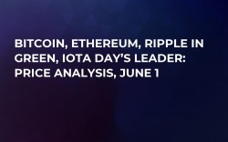 Bitcoin, Ethereum, Ripple in Green, IOTA Day's Leader: Price Analysis, June 1