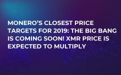 Monero's Closest Price Targets for 2019: The Big Bang Is Coming Soon! XMR Price Is Expected to Multiply