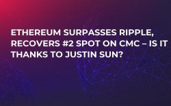 Ethereum Surpasses Ripple, Recovers #2 Spot on CMC – Is It Thanks to Justin Sun?