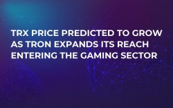 TRX Price Predicted to Grow as Tron Expands Its Reach Entering the Gaming Sector
