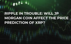 Ripple in Trouble: Will JP Morgan Coin Affect the Price Prediction of XRP?