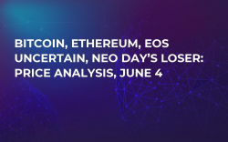 Bitcoin, Ethereum, EOS Uncertain, NEO Day's Loser: Price Analysis, June 4