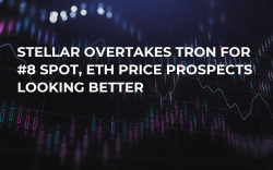 Stellar Overtakes Tron for #8 Spot, ETH Price Prospects Looking Better