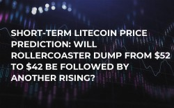 Short-Term Litecoin Price Prediction: Will Rollercoaster Dump from $52 to $42 Be Followed by Another Rising?