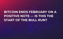Bitcoin Ends February on a Positive Note — Is This The Start of the Bull Run?