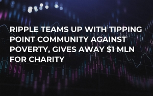 Ripple Teams Up with Tipping Point Community Against Poverty, Gives Away $1 Mln for Charity