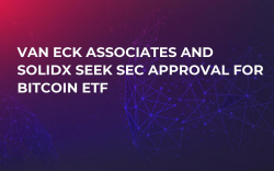 Van Eck Associates and SolidX Seek SEC Approval for Bitcoin ETF