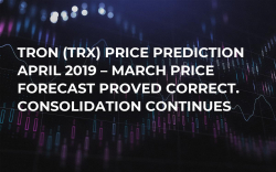 Tron (TRX) Price Prediction April 2019 – March Price Forecast Proved Correct. Consolidation Continues