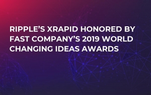 Ripple's xRapid Honored by Fast Company's 2019 World Changing Ideas Awards