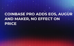 Coinbase Pro Adds EOS, Augur and Maker, No Effect on Price