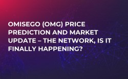 Omisego (OMG) Price Prediction and Market Update – The Network, Is It Finally Happening?