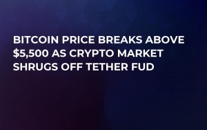 Bitcoin Price Breaks Above $5,500 as Crypto Market Shrugs Off Tether FUD