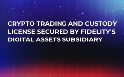 Crypto Trading and Custody License Secured by Fidelity's Digital Assets Subsidiary
