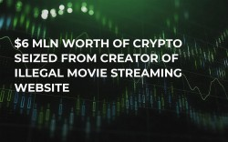 $6 Mln Worth of Crypto Seized from Creator of Illegal Movie Streaming Website