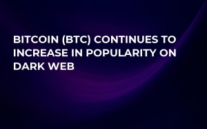 Bitcoin (BTC) Continues to Increase in Popularity on Dark Web