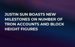 Justin Sun Boasts New Milestones on Number of Tron (TRX) Accounts and Block Height Figures
