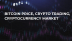 Bitcoin price, Crypto Trading, Cryptocurrency Market