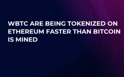 WBTC Are Being Tokenized on Ethereum Faster Than Bitcoin is Mined