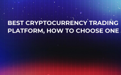 Best Cryptocurrency Trading Platform, How to Choose One