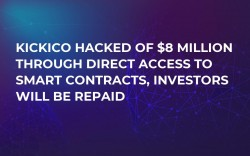 KICKICO Hacked of $8 Million Through Direct Access to Smart Contracts, Investors will be Repaid