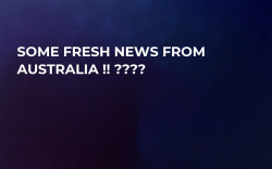 Some Fresh News From Australia !! ????
