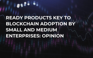 Ready Products Key to Blockchain Adoption by Small and Medium Enterprises: Opinion