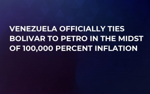 Venezuela Officially Ties Bolivar to Petro in the Midst of 100,000 Percent Inflation