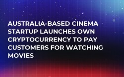 Australia-based Cinema Startup Launches Own Cryptocurrency to Pay Customers For Watching Movies