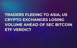 Traders Fleeing to Asia, US Crypto Exchanges Losing Volume Ahead of SEC Bitcoin ETF Verdict