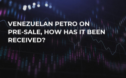Venezuelan Petro on Pre-Sale, How Has it Been Received?
