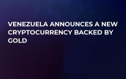 Venezuela Announces a New Cryptocurrency Backed by Gold