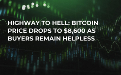 Highway to Hell: Bitcoin Price Drops to $8,600 As Buyers Remain Helpless
