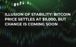 Illusion of Stability: Bitcoin Price Settles at $9,000, But Change is Coming Soon