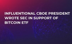Influentional Cboe President Wrote SEC in Support of Bitcoin ETF