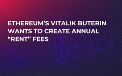 "Ethereum's Vitalik Buterin Wants to Create Annual ""Rent"" Fees"