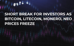 Short Break for Investors as Bitcoin, Litecoin, Monero, NEO Prices Freeze