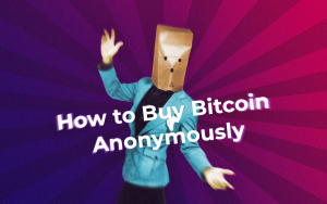 How to Buy Bitcoin Anonymously, Without ID and Verification