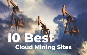 10 Best Cloud Mining Sites in 2019 - Updated