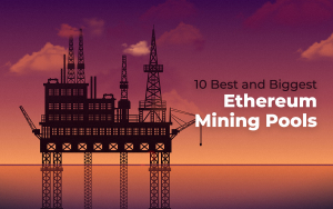 10 Best and Biggest Ethereum Mining Pools
