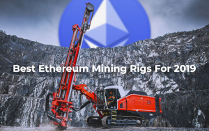 7 Best Ethereum Mining Rigs for 2019