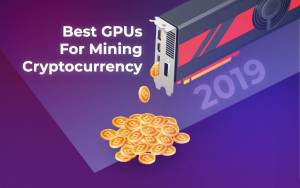 6 Popular GPUs for Mining Cryptocurrency in 2019