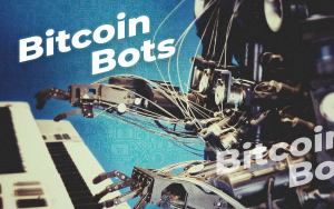 Bitcoin Bots: How to Get Robot Traders to Grow Your Gains