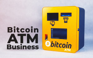 How to Start a Bitcoin ATM Business: Is It Profitable?