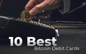 10 Best Bitcoin Debit Cards in 2019
