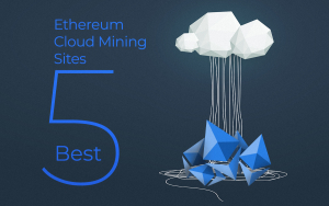 5 Best Ethereum Cloud Mining Sites in 2018
