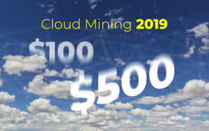 Cloud Mining 2019 or How to Make $500 from $100. Is it possible?