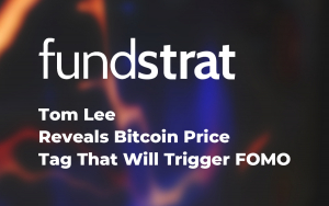 Fundstrat's Tom Lee Reveals Bitcoin Price Tag That Will Trigger FOMO