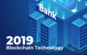 Is Blockchain Technology Still Interesting for Banks in 2019?