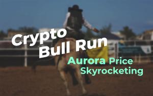 Crypto Bull Run: Aurora Price (AOA) Skyrocketing 90 Percent Over Last 24 Hours